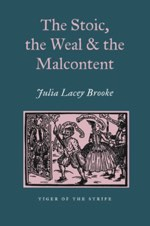 Stoic, Weal, Malcontent